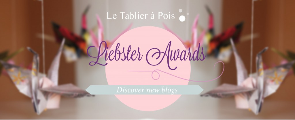 Liebster awards Le Tablier à Pois